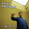 I Said It Audiobook, by Kevin Brennan