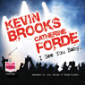 I See You Baby... (Unabridged) Audiobook, by Kevin Brooks