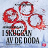 I skuggan av de dOda (In the Shadow of the Dead) (Unabridged), by Jesper Ersgard
