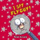 I Spy Fly Guy (Unabridged) Audiobook, by Tedd Arnold