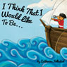 I Think That I Would Like to Be... (Unabridged) Audiobook, by Catherine Follestad