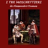 I tre Moschettieri (The Three Musketeers) (Unabridged) Audiobook, by Alexandre Dumas