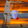 I, Walter (Unabridged) Audiobook, by Mike Hartner