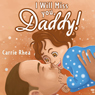 I Will Miss You, Daddy! (Unabridged) Audiobook, by Carrie Rhea