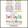 I Will Sing Life: Voices from the Hole in the Wall Gang Camp, by Larry Berger