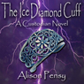 The Ice Diamond Cuff: Custodian Novel #4 (Unabridged) Audiobook, by Alison Pensy