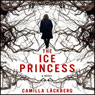 The Ice Princess (Unabridged) Audiobook, by Camilla Lackberg