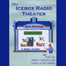 Icebox Radio Theater: Creature Feature Audiobook, by Icebox Radio Theater