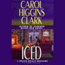 Iced: A Regan Reilly Mystery (Unabridged) Audiobook, by Carol Higgins Clark