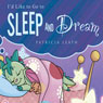 Id Like to Go to Sleep and Dream (Unabridged), by Patricia Leath