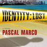 Identity: Lost: A Novel (Unabridged) Audiobook, by Pascal Marco