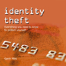Identity Theft: Everything You Need to Know to Protect Yourself (Unabridged) Audiobook, by Gavin Mills