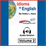 Idioms in English, Volume 2 Audiobook, by Kathy L. Hans