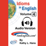 Idioms in English, Volume 4 (Unabridged), by Kathy L. Hans