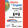 Idioms in English, Volume 3 (Unabridged) Audiobook, by Kathy L. Hans