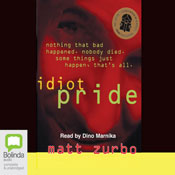 Idiot Pride (Unabridged) Audiobook, by Matt Zurbo