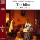 The Idiot, by Fyodor Dostoyevsky