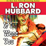 If I Were You (Unabridged) Audiobook, by L. Ron Hubbard
