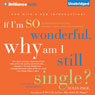 If Im So Wonderful, Why Am I Still Single?: Ten Strategies That Will Change Your Love Life Forever (Unabridged), by Susan Page