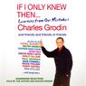 If Only I Knew Then: Learning from Our Mistakes (Unabridged Selections) Audiobook, by Charles Grodin