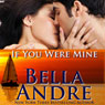 If You Were Mine: The Sullivans, Book 5 (Unabridged), by Bella Andre