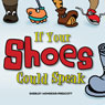 If Your Shoes Could Speak (Unabridged) Audiobook, by Sherley Mondesir Prescott