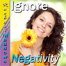 Ignore Negativity Subliminal Affirmations: Focus on Positives & Self-Confidence, Solfeggio Tones, Binaural Beats, Self Help Meditation Hypnosis Audiobook, by Subliminal Hypnosis