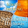 Ignore Snoring Subliminal Affirmations: Sleep Apnea and Sleeping Soundly, Solfeggio Tones, Binaural Beats, Self Help Meditation Hypnosis Audiobook, by Subliminal Hypnosis