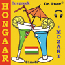 Ik spreek Hongaar (met Mozart) Volume Basis (I Speak Hungarian (with Mozart), Basic Volume) (Unabridged), by Dr. I'nov