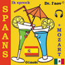 Ik spreek Spaans (met Mozart) (I Speak Spanish (with Mozart)) (Unabridged), by Dr. I'nov