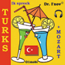 Ik spreek Turks (met Mozart) Volume Basis (I Speak Turkish (with Mozart), Basic Volume) (Unabridged) Audiobook, by Dr. I'nov
