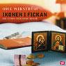 Ikonen i fickan: om yttre och inre resor (Unabridged) Audiobook, by Owe Wikstrom