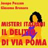 Il delitto di via Poma: un giallo senza fine: Misteri Italiani Audiobook, by Jacopo Pezzan