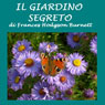 Il giardino segreto (The Secret Garden) (Unabridged) Audiobook, by Frances Hodgson-Burnett
