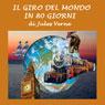 Il giro del mondo in ottanta giorni (Around the World in 80 Days) (Unabridged) Audiobook, by Jules Verne