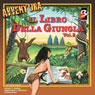 Il Libro della Giungla (The Jungle Book), Vol. 2 (Unabridged) Audiobook, by Elisa Dorso