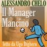 Il manager mancino (The Manager Mancino): Non cercare persone di talento, cerca il talento nelle persone Audiobook, by Alessandro Chelo
