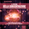 Il Potere Della Concentrazione (The Power of Concentration) (Unabridged) Audiobook, by William Atkinson