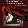 Il ritratto di Dorian Grey (The Picture of Dorian Grey) (Unabridged) Audiobook, by Oscar Wilde