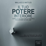 Il tuo potere interiore (The Personal Power Course) (Unabridged) Audiobook, by Wallace Delois Wattles