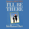 Ill Be There: Sequel to Beaches Audiobook, by Iris Rainer Dart