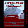 Ill Tell Your Husband: A Blackmail Double Team Short (Unabridged) Audiobook, by Veronica Halstead