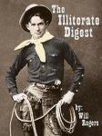 The Illiterate Digest (Unabridged) Audiobook, by Will Rogers
