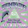 Illuminatus! Part I: The Eye in the Pyramid (Unabridged), by Robert Shea