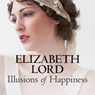 Illusions of Happiness (Unabridged), by Elizabeth Lord