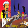 Im Killing Here, by Rich Vos