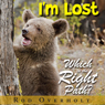 Im Lost: Which is the Right Path? (Unabridged) Audiobook, by Rod Overholt
