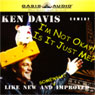 Im Not Okay! & Is It Just Me?, by Ken Davis