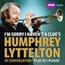 Im Sorry I Havent a Clues Humphrey Lyttleton in Conversation: Play as I Please (Unabridged), by BBC Audiobooks Ltd