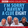 Im Sorry I Havent a Clue, Volume 8 Audiobook, by Unspecified